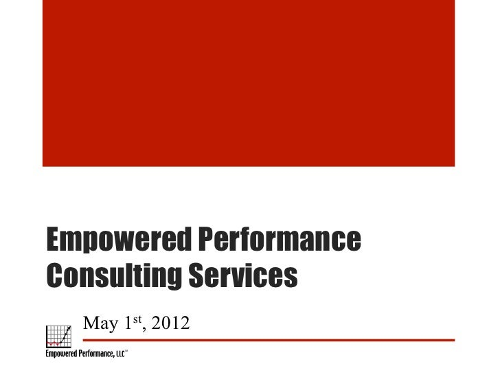 Empowered PerformanceConsulting Services  May 1st, 2012