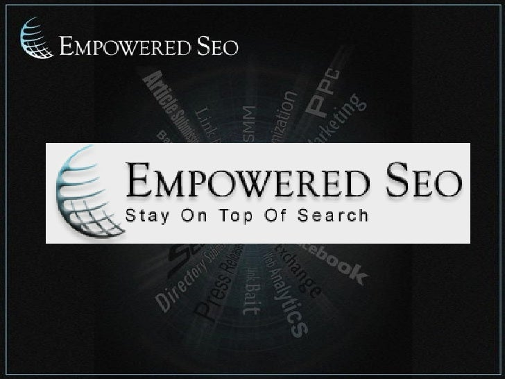 Who We Are • Empowered SEO is a full service interactive   agency that helps clients succeed online by   creating award wi...