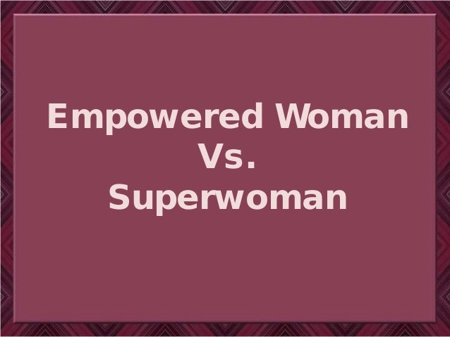 Empowered Woman Vs Superwoman - is success resources scam