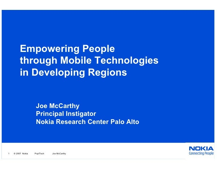 Empowering People          through Mobile Technologies          in Developing Regions                       Joe McCarthy  ...
