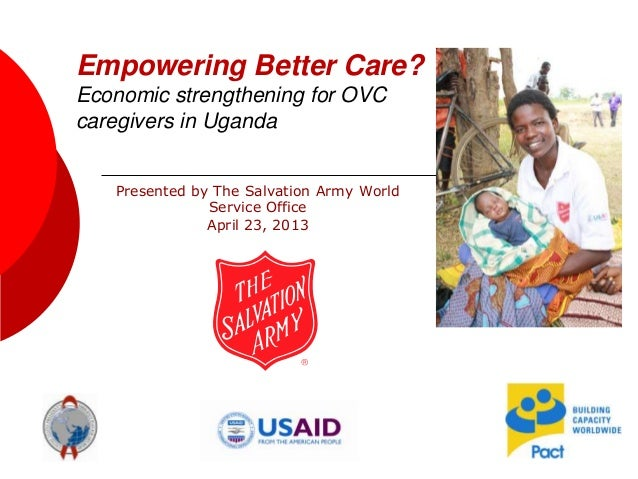 Empowering Better Care? Economic Strengthening for OVC Caregivers in Uganda_Brian Swarts_4.23.13