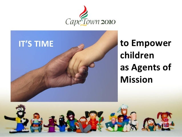 IT'S TIME   to Empower            children            as Agents of            Mission