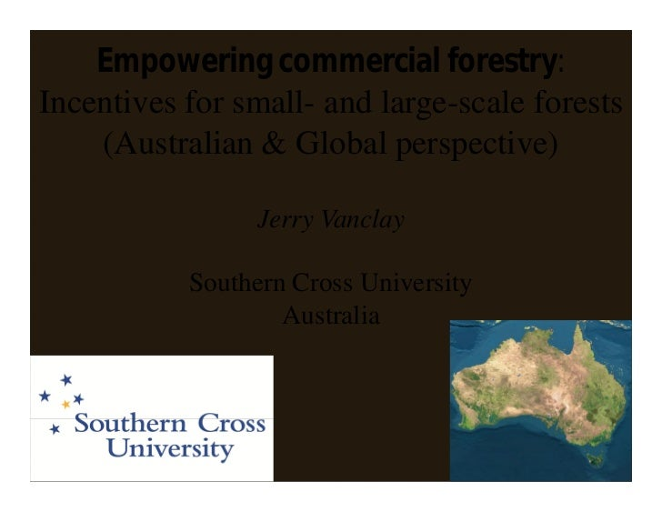 Empowering commercial forestry:Incentives for small- and large-scale forests    (Australian & Global perspective)         ...