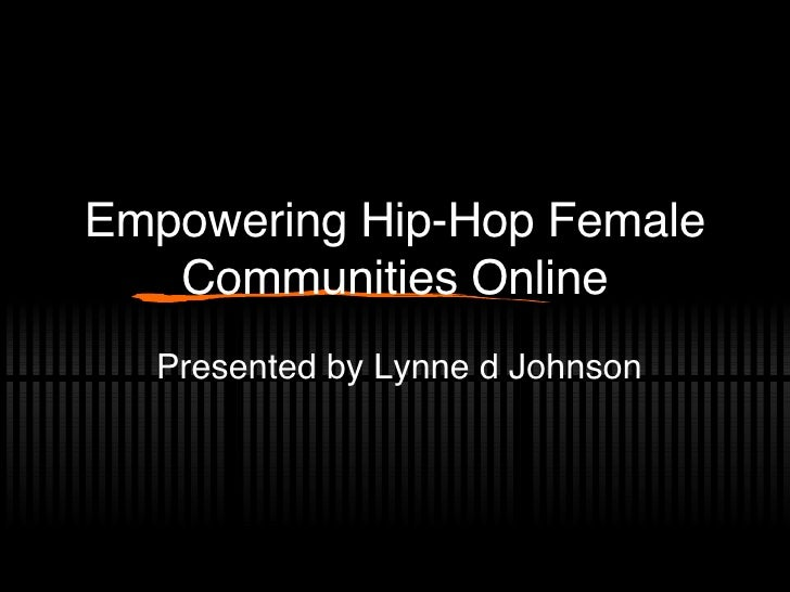 Empowering Hip-Hop Female Online Communities