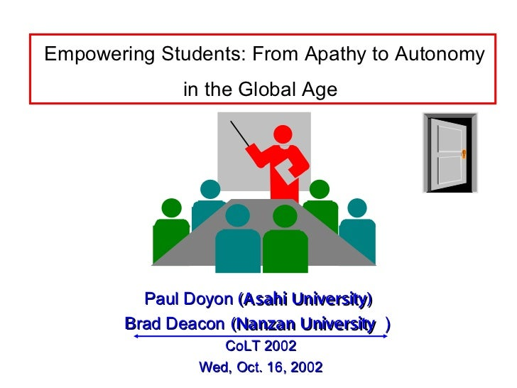Empowering Students: From Apathy to Autonomy              in the Global Age          Paul Doyon (Asahi University)        ...