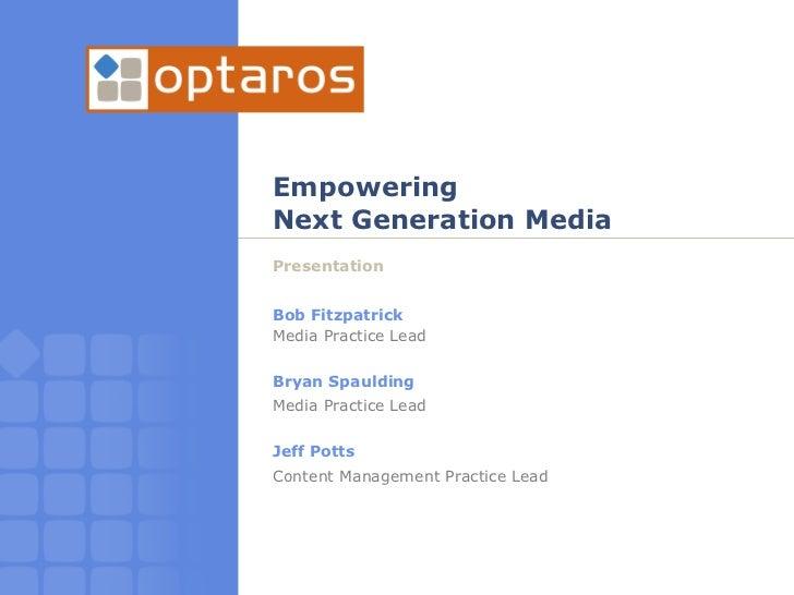 Empowering Next Generation On-line Media, using Alfresco. [by Optaros.