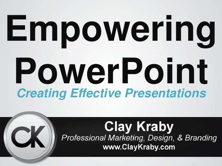 EmpoweringPowerPointCreating Effective Presentations