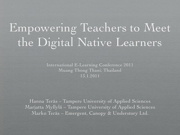 Empowering Teachers to Meet the Digital Native Learners           International E-Learning Conference 2011                ...