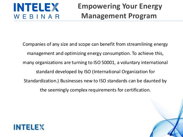 Empowering Your Energy Management Program Companies of any size and scope can benefit from streamlining energy management ...