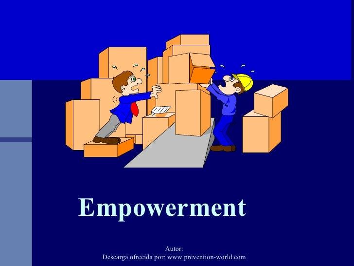 Autor: Descarga ofrecida por: www.prevention-world.com Empowerment