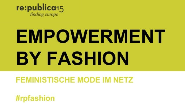 EMPOWERMENT BY FASHION FEMINISTISCHE MODE IM NETZ #rpfashion