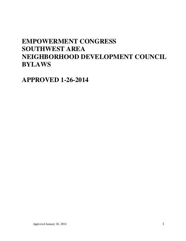 Approved January 26, 2014 1 EMPOWERMENT CONGRESS SOUTHWEST AREA NEIGHBORHOOD DEVELOPMENT COUNCIL BYLAWS APPROVED 1-26-2014