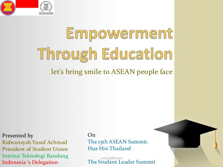 Empowerment Through Education<br />let's bring smile to ASEAN people face<br /><br />On<br />The 15th ASEAN Summit. Hua H...