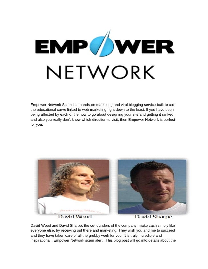 Empower Network Scam is a hands-on marketing and viral blogging service built to cutthe educational curve linked to web ma...