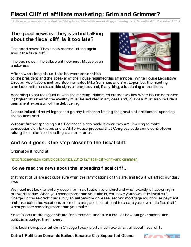 Fiscal Cliff of affiliate marketing: Grim and Grimmer?http://www.empowernetwork.com/wellcraft3/blog/fiscal- cliff- of- aff...