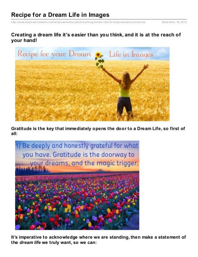Recipe for a Dream Life in Imageshttp://www.empowernetwork.com/empoweredsuccessnow/blog/dream- life?id=empoweredsuccessnow...