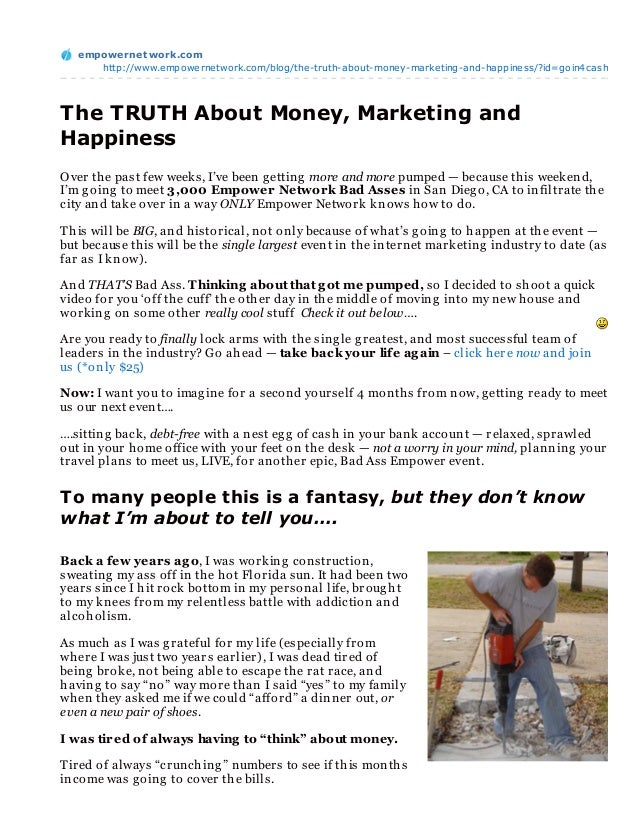 empowernet work.com      http://www.empowernetwork.com/blog/the-truth-about-money-marketing-and-happiness/?id=goin4cashThe...