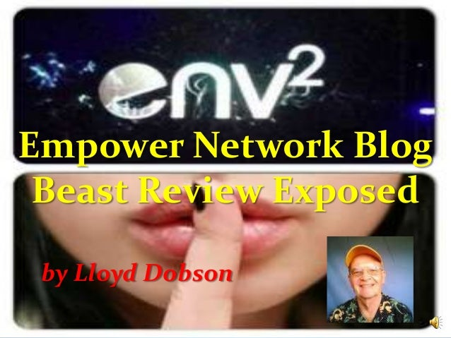 Empower Network Blog Beast Review Exposed by Lloyd Dobson