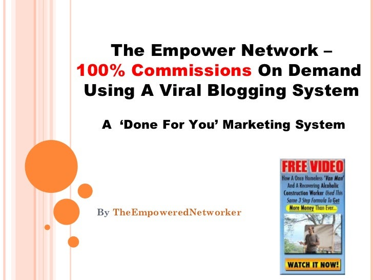 THE EMPOWER NETWORK – 100%  COMMISSIONS ON DEMAND USING A VIRAL BLOGGING SYSTEM By  TheEmpoweredNetworker The Empower Netw...