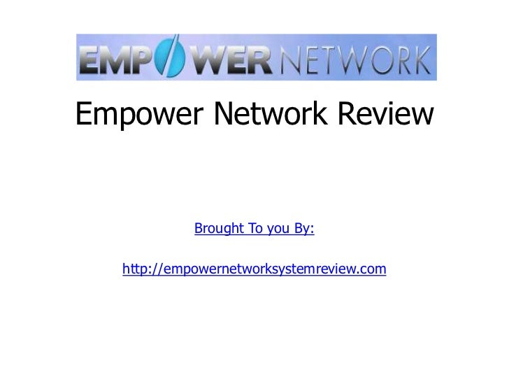 Empower Network Review            Brought To you By:  http://empowernetworksystemreview.com