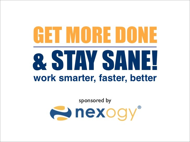 """Get More Done & Stay Sane: Work Better, Smarter & Faster"" – By Michelle Villalobos"