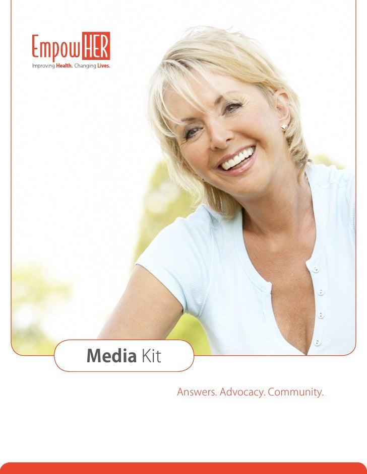 Media Kit            Answers. Advocacy. Community.
