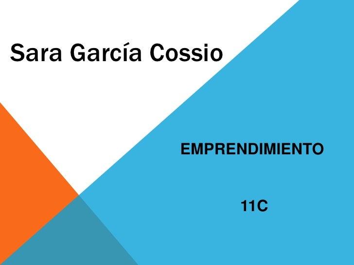 Sara García Cossio              EMPRENDIMIENTO                     11C
