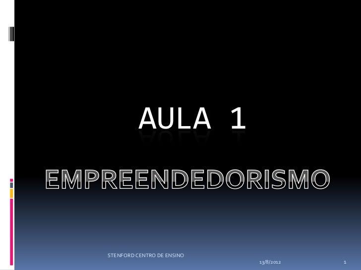 AULA 1STENFORD CENTRO DE ENSINO                            13/8/2012   1