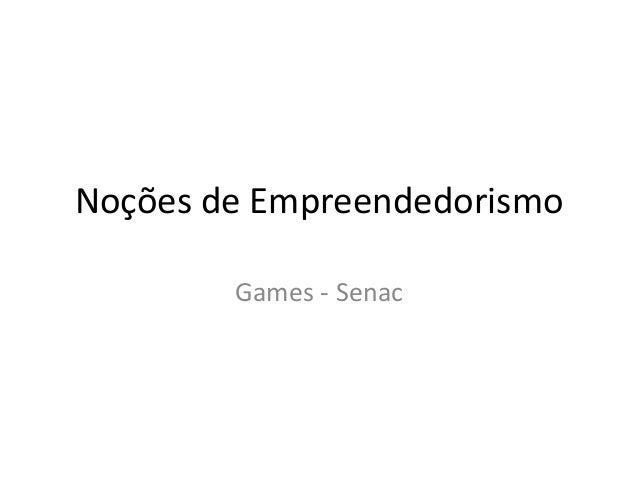 Noções de Empreendedorismo - Games SENAC (Parte 2)