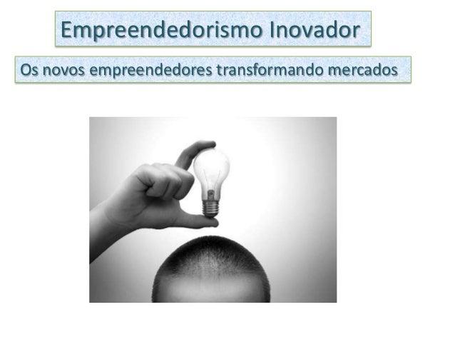 Empreendedorismo InovadorOs novos empreendedores transformando mercados