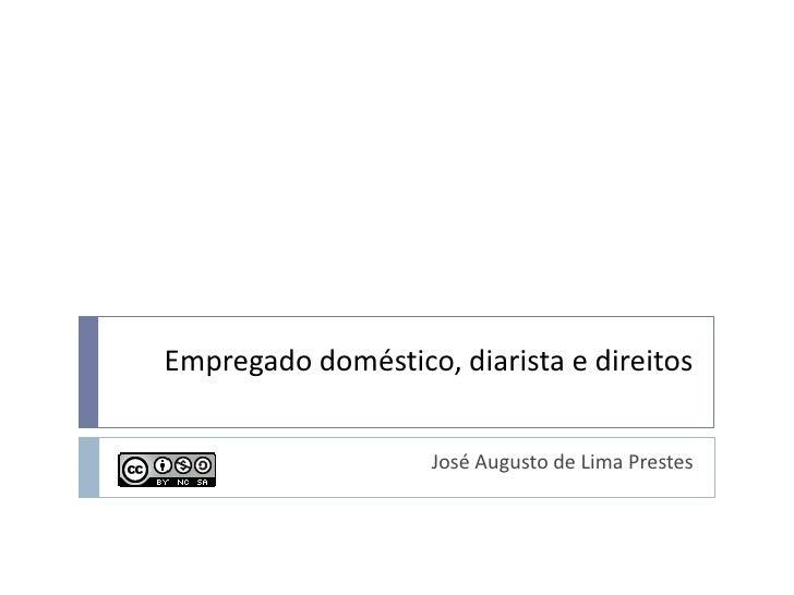 Empregado doméstico, diarista e direitos<br />José Augusto de Lima Prestes<br />
