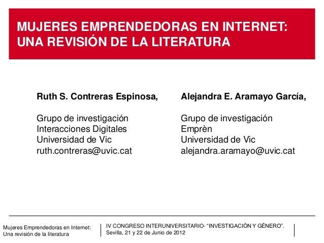 MUJERES EMPRENDEDORAS EN INTERNET:     UNA REVISIÓN DE LA LITERATURA            Ruth S. Contreras Espinosa,               ...