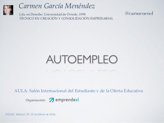 AUTOEMPLEO IFEMA. Madrid. 19- 23 de febrero de 2014. AULA. Salón Internacional del Estudiante y de la Oferta Educativa Car...