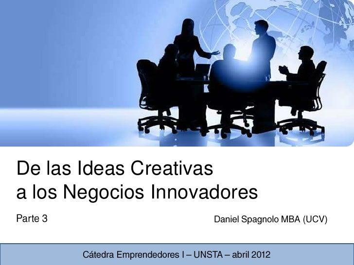 De las Ideas Creativasa los Negocios Innovadores