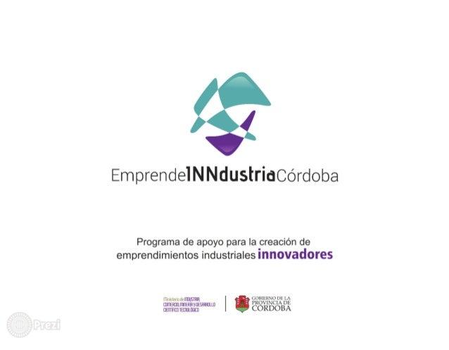 "3(  EmprendeiNNdusiridCórdoba  Programa de apoyo para Ia creación de emprendimientos industriales Innovadores  (""namo m ""n..."