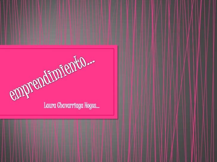 Laura Chavarriaga Hoyos…