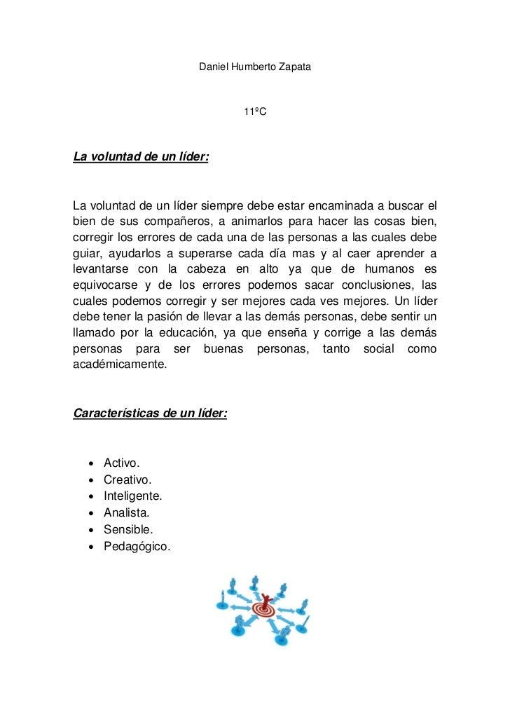 Daniel Humberto Zapata                               11ºCLa voluntad de un líder:La voluntad de un líder siempre debe esta...