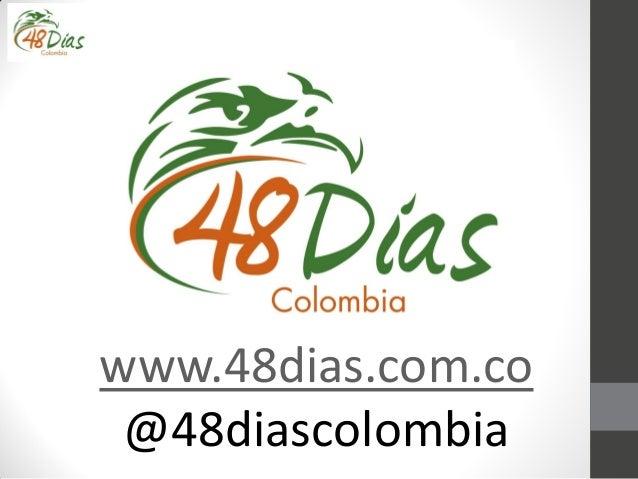 www.48dias.com.co @48diascolombia