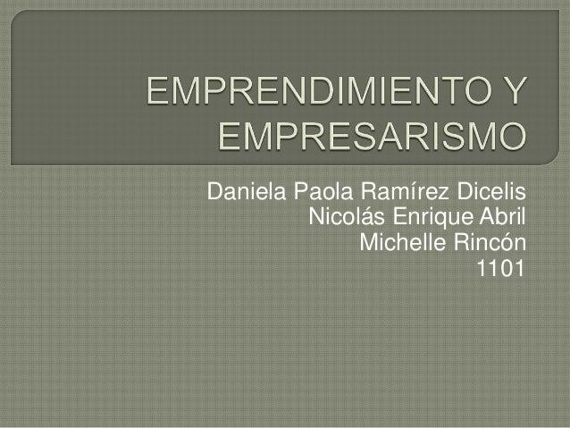 Daniela Paola Ramírez Dicelis Nicolás Enrique Abril Michelle Rincón 1101