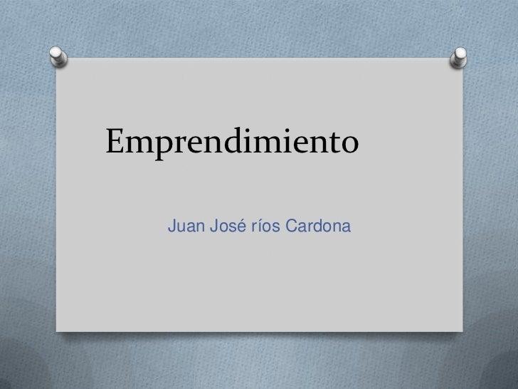 Emprendimiento   Juan José ríos Cardona