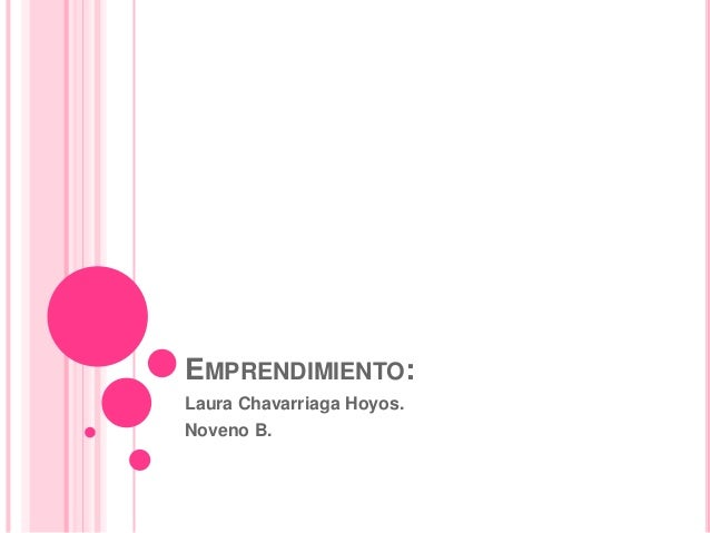 EMPRENDIMIENTO: Laura Chavarriaga Hoyos. Noveno B.