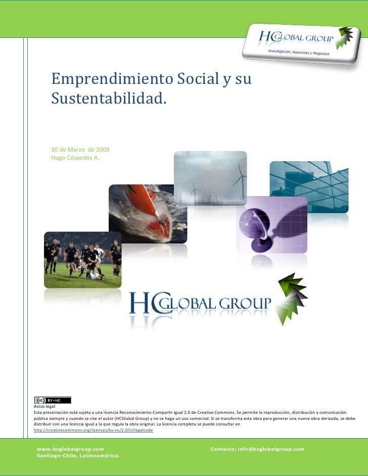 Emprendimiento Social y su         Sustentabilidad.          30 de Marzo de 2009         Hugo Céspedes A.     Aviso legal ...
