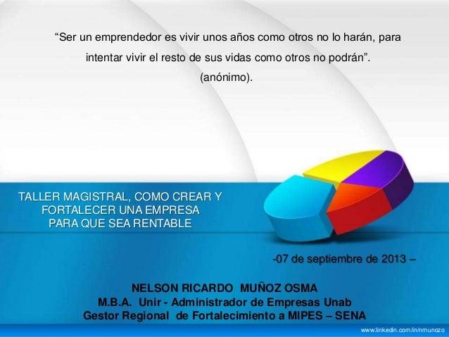Como Crear y Fortalecer una empresa para que sea mas rentable - Nelson Muñoz Osma - Mipes Sena Casanare -