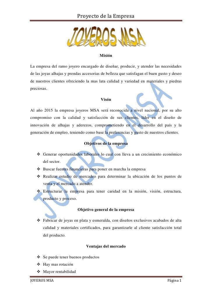 Proyecto de la Empresa                                             Misión  La empresa del ramo joyero encargado de diseñar...