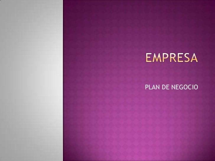 EMPRESA<br />PLAN DE NEGOCIO <br />
