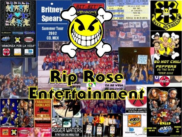 Rip Rose Entertaiments  es una empresa familiar joven y dinámica con representación en  las ciudades de Aguascalientes, Gu...