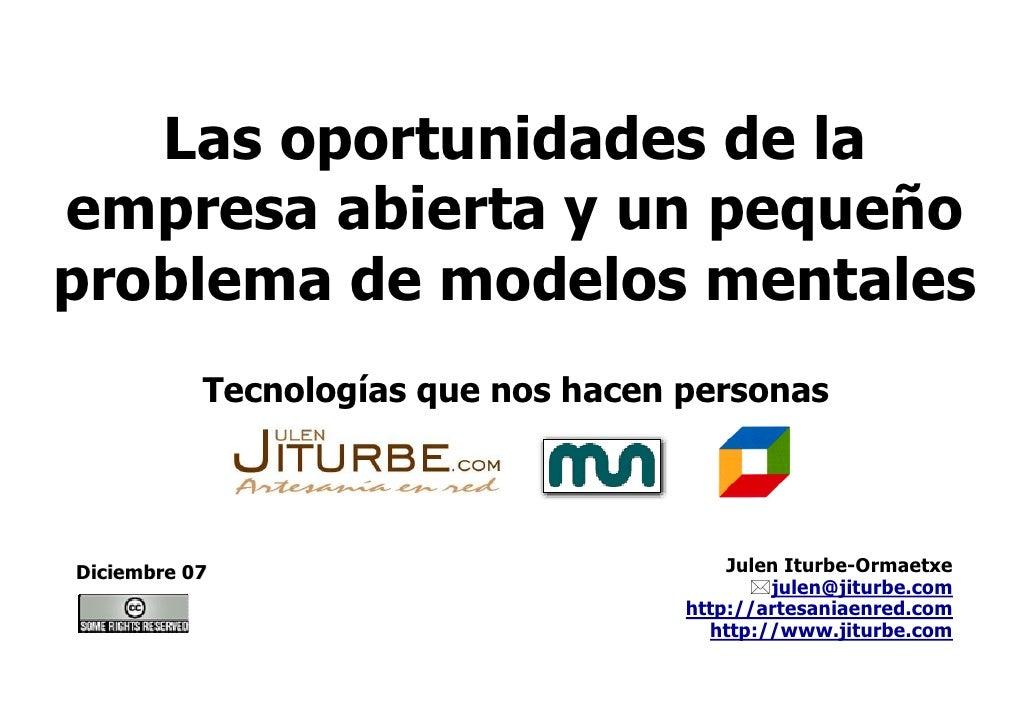 Las oportunidades de la empresa abierta y un pequeño problema de modelos mentales            Tecnologías que nos hacen per...