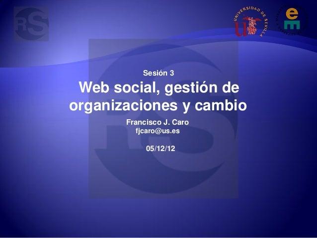 ExpRedesUs: Web social, gestión de organizaciones y cambio. F.J.Caro
