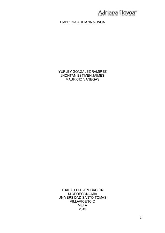 1 EMPRESA ADRIANA NOVOA YURLEY GONZALEZ RAMIREZ JHONTAN ESTIVEN JAIMES MAURICIO VANEGAS TRABAJO DE APLICACIÓN MICROECONOMI...