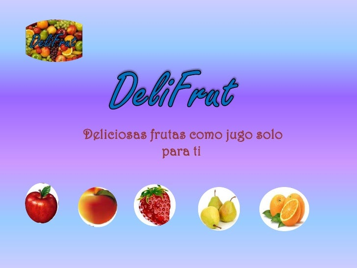 Deliciosas frutas como jugo solo             para ti